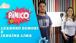 Leandro Demori e Janaína Lima - Pânico - 20/03/19
