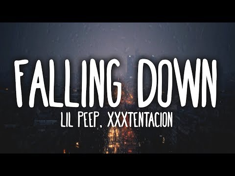 Lil Peep, XXXTENTACION - Falling Down (Clean - Lyrics)