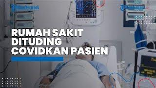 Isu Rumah Sakit Mengcovidkan Pasien Merebak, PERSI: Jangan Menyamaratakan Semua RS
