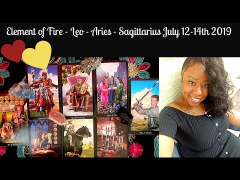 🔥Fire Signs✨Weekend Love and General July 12th 14th 2019