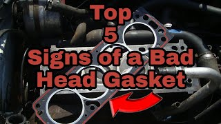 Top 5 Signs Of A BAD HEAD GASKET