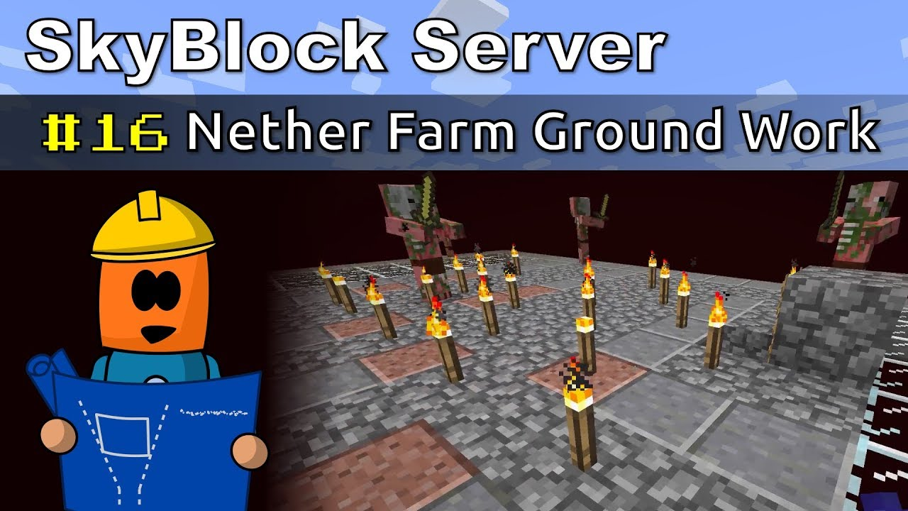 Minecraft - Nether Farm Ground Work - SkyBlock #16
