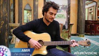 """Amir Chante """"J'ai Cherché"""" En Acoustique   Eurovision 2016"""
