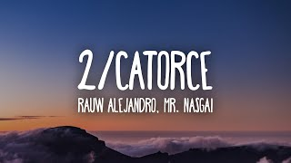 Rauw Alejandro, Mr. Naisgai - 2/Catorce (Letra/Lyrics)