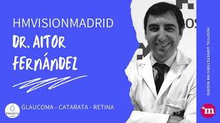 hmvisionmadrid - Dr  Aitor Fernández