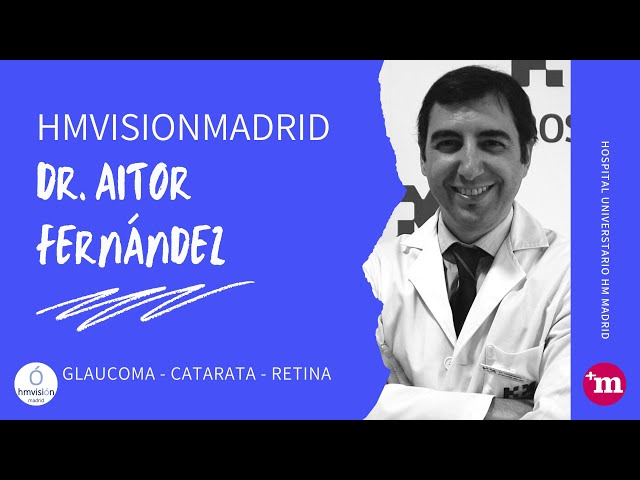 hmvisionmadrid - Dr  Aitor Fernández - hmvisionmadrid