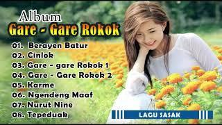 [Full Album] GARE   GARE ROKOK ~ Lagu Sasak