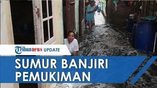 Sumur di Pajagalan Meluap Tak Henti henti sampai Banjiri Pemukiman, Ini Kesaksian Warga
