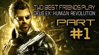 Two Best Friends Play Deus Ex Human Revolution (Part 1)