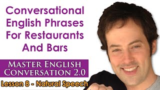 Natural Speech 2 - Conversational English For Restaurants - Master English Conversation 2.0