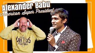 Alexander Babu   American Super President   Reaction