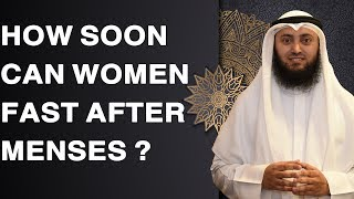 How Soon Can Women Fast After Menses? | Mohammad AlNaqwi
