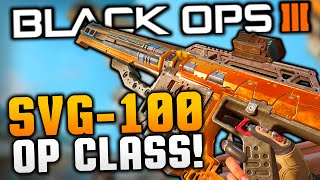 """OVERPOWERED SVG-100!!"" Best SNIPER Class Setup! [Black Ops 3 Gameplay] Call of Duty"