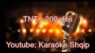 TNT   200 Dite | Karaoke Shqip