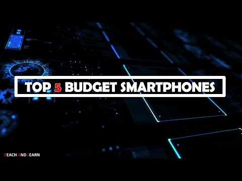 TOP 5 BUDGET SMARTPHONES OF 2017