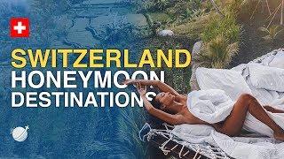 Most Beautiful Honeymoon Destinations In Switzerland