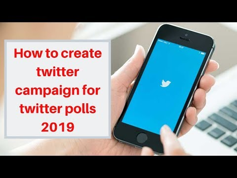 How to create twitter campaign for twitter polls 2019