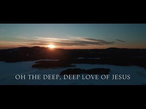 Oh The Deep Deep Love of Jesus