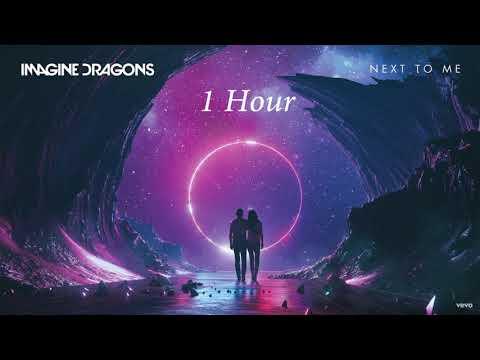 Imagine Dragons - Next to me [1 Hour] Loop