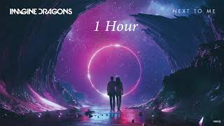 Imagine Dragons   Next To Me [1 Hour] Loop
