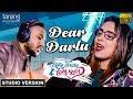 Dear Darlu - Official Studio Version | Chal Tike Dusta Heba | Navya Jaiti, R.G.K