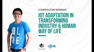 IOT ADAPTATION IN TRANSFORMING INDUSTRY & HUMAN WAY OF LIFE