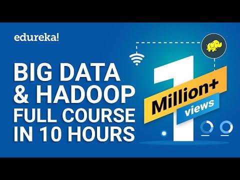 Big Data & Hadoop Full Course - Learn Hadoop In 10 Hours | Hadoop Tutorial For Beginners | Edureka
