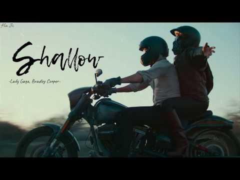[Vietsub]Shallow(A Star Is Born Soundtrack)-Lady Gaga, Bradley Cooper (Vì Sao Vụt Sáng OST)