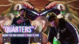 "BRAVO THE BAGCHASER X FENIX FLEXIN   ""QUARTERS"" OFFICIAL VIDEO"