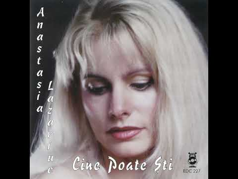Anastasia Lazariuc - Cine poate ști - Album Integral
