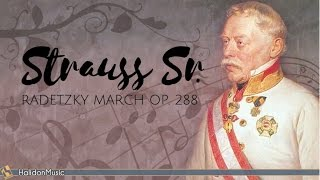 Strauss I - Radetzky March, Op. 228 | Classical Music