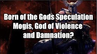 Born of the Gods Speculation: Mogis, God of Violence and a Damnation reprint?