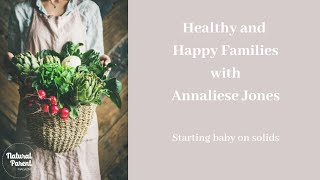 Healthy and Happy Families: Starting Baby on Solids