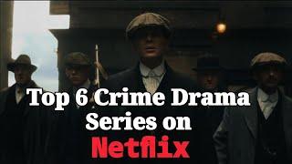 Top 6 Crime Drama Series on Netflix - 2019