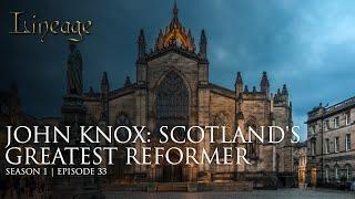 John Knox: Scotland's Greatest Reformer