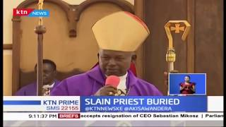 Slain Catholic priest buried in Meru, Murder left many questions as his attackers are unknown