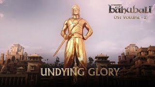 Baahubali OST - Volume 02 - Undying Glory | MM Keeravaani