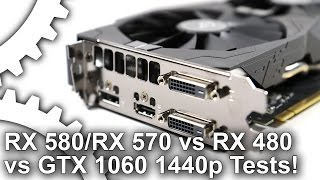 [1440p] Radeon RX 580/ RX 570 vs RX 480/ GTX 1060 Gaming Benchmarks