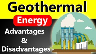 Advantages and Disadvantages of Geothermal Energy (2020) | Merits and Demerits | Pros and Cons