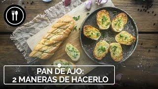 PAN DE AJO: Las dos mejores y deliciosas formas de hacer esta receta: a la italiana o a la americana