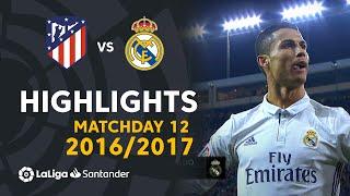 Highlights Atlético de Madrid vs Real Madrid (0-3) Matchday 12 2016/2017