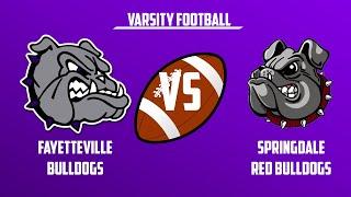 Varsity Football | Springdale vs Fayetteville