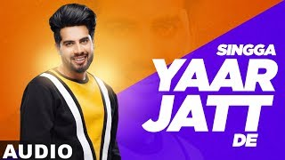 Yaar Jatt De (Full Audio) | Singga | Desi Crew | Sukh Sanghera | Latest Punjabi Songs 2019