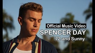 Spencer Day - 72 and Sunny | Official Music Video