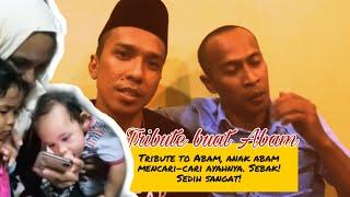 Tribute to #ABAM! Anak abam mula mencari ayahnya