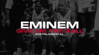 Eminem - Give Me The Ball (Instrumental)