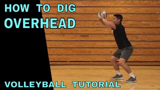OVERHEAD DIGGING - How To PASS a Volleyball Tutorial (Volleyball Defense) Overhand Digging