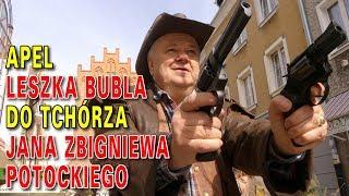 Apel Leszka Bubla do tchórza Jana Zbigniewa Potockiego
