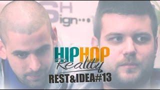 Hip Hop Reality - 13 - Idea & Rest
