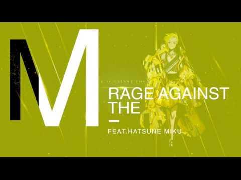 Rage Against The M FEAT.Hatsune Miku